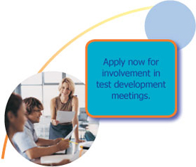 Apply now for involvement in test development meetings.